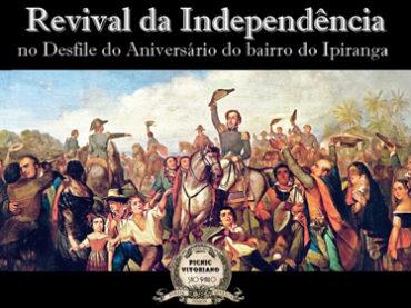16 de setembro – Revival da Independência