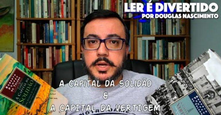 Resenha: A Capital da Vertigem e a Capital da Solidão
