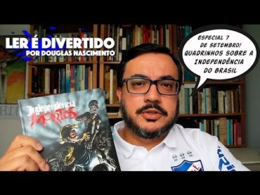 Ler é Divertido – Quadrinhos sobre a Independência do Brasil