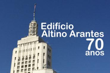Edifício Altino Arantes completa 70 anos