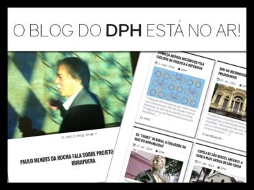 DPH lança blog para difundir sua atuação na cidade